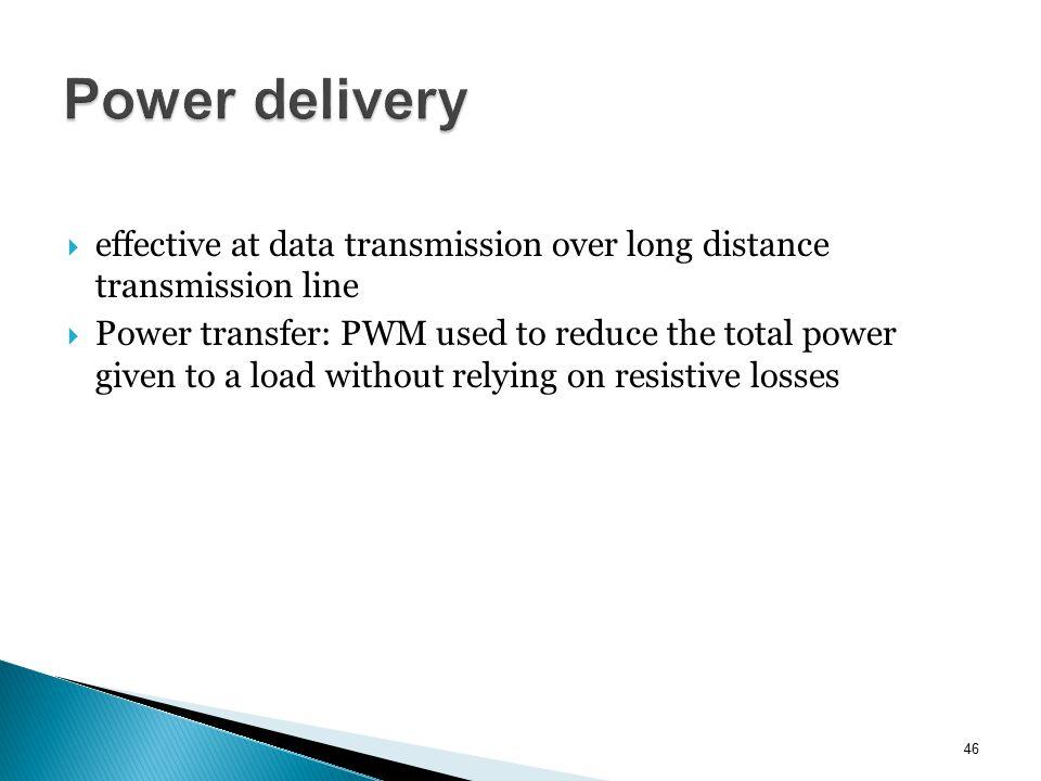Power delivery effective at data transmission over long distance transmission line.