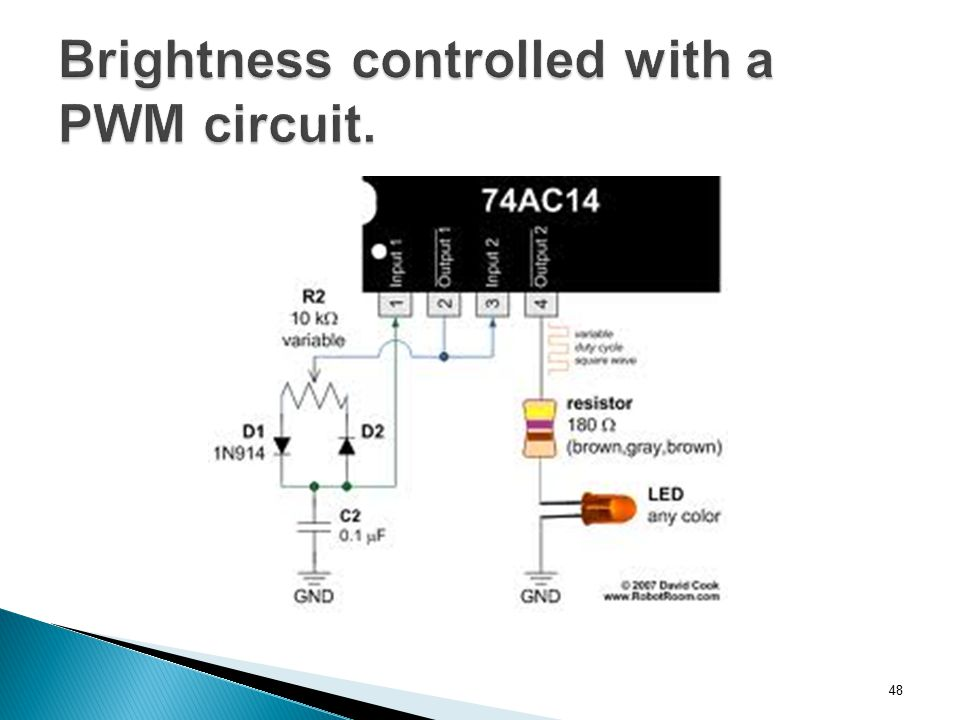 Brightness controlled with a PWM circuit.