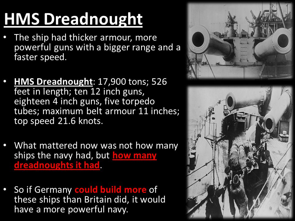 HMS Dreadnought The ship had thicker armour, more powerful guns with a bigger range and a faster speed.