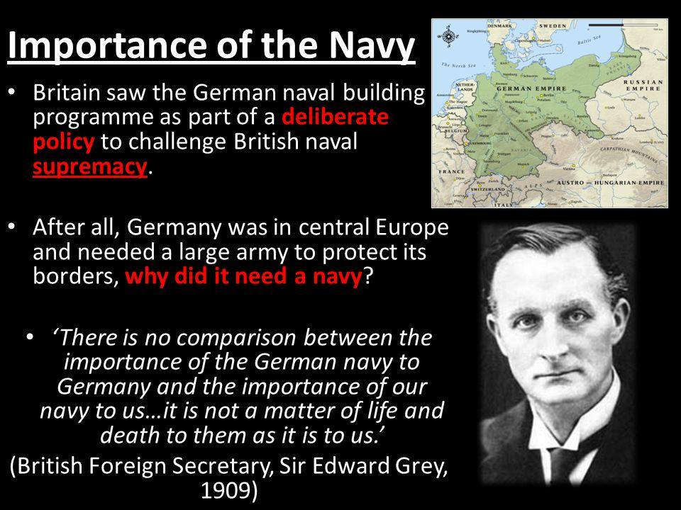 (British Foreign Secretary, Sir Edward Grey, 1909)