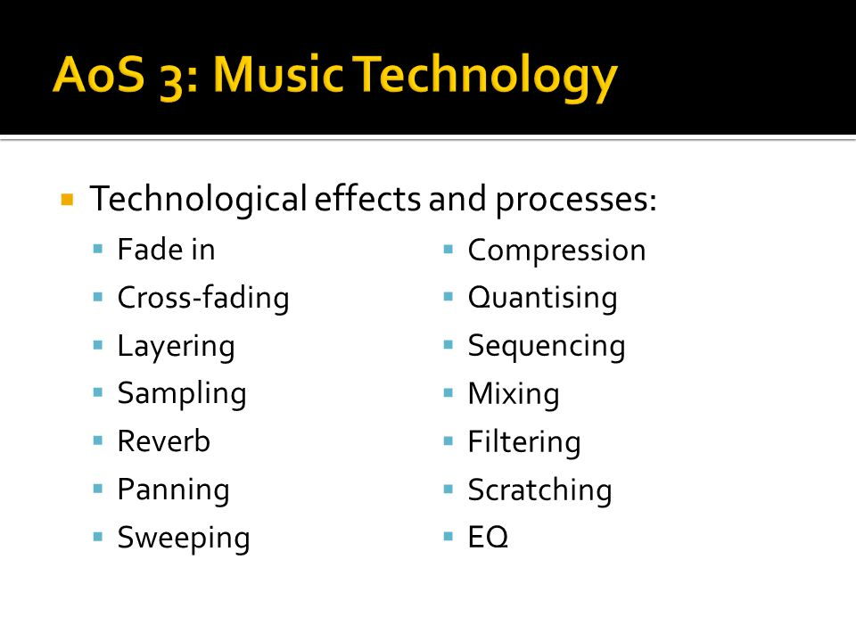 AoS 3: Music Technology Technological effects and processes: Fade in