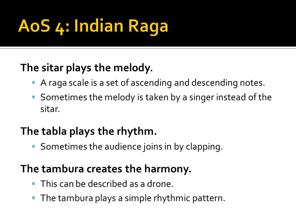 AoS 4: Indian Raga The sitar plays the melody.