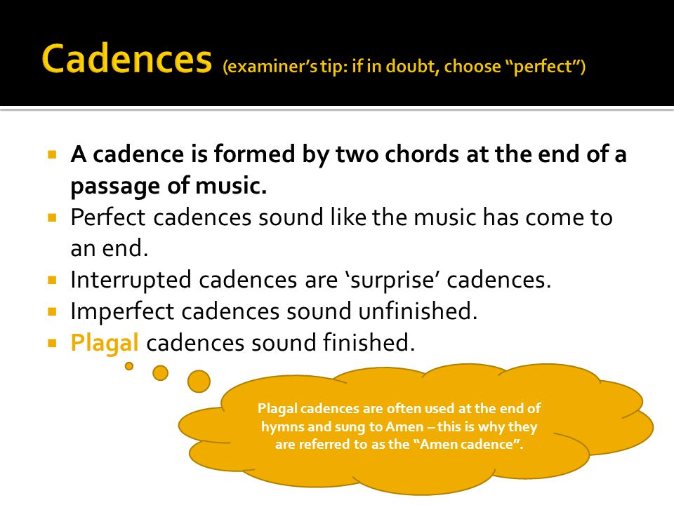 Cadences (examiner's tip: if in doubt, choose perfect )