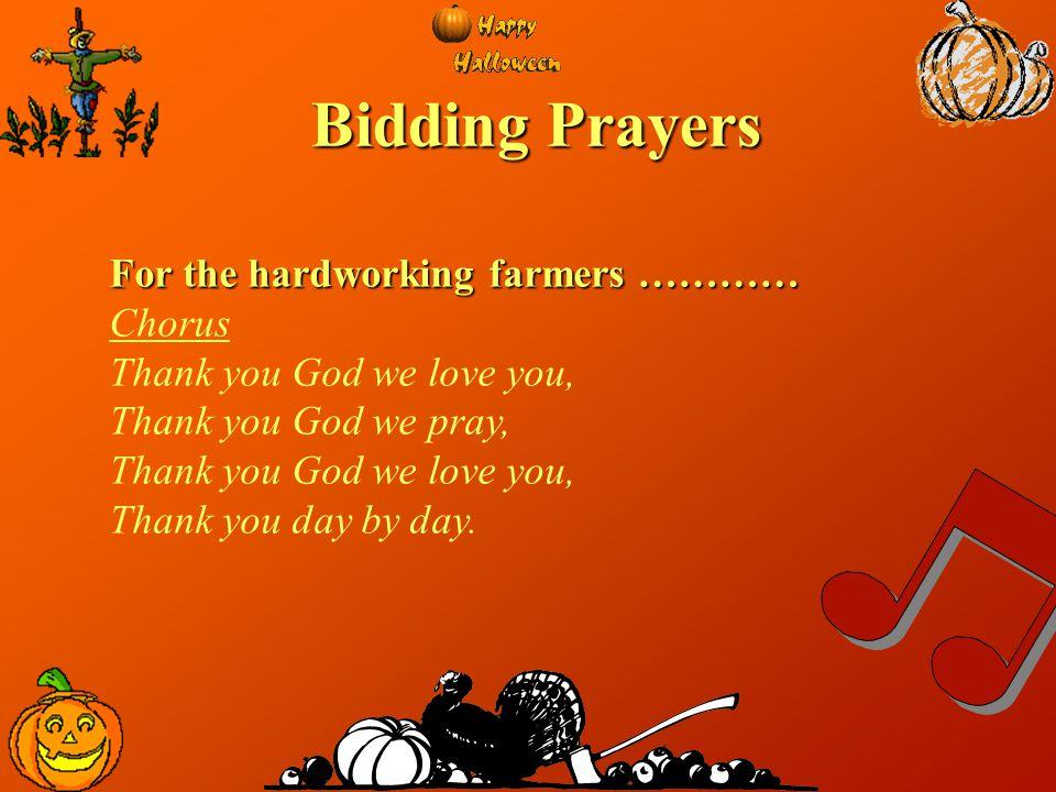 Bidding Prayers For the hardworking farmers ………… Chorus