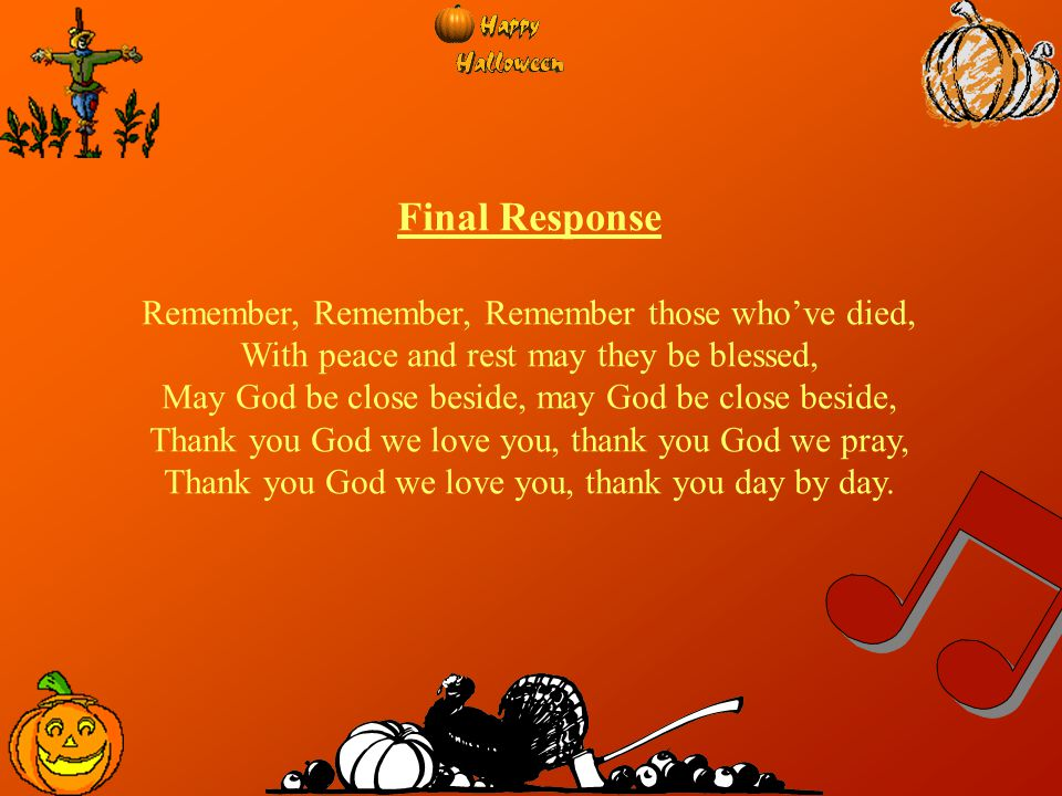 Final Response Remember, Remember, Remember those who've died,