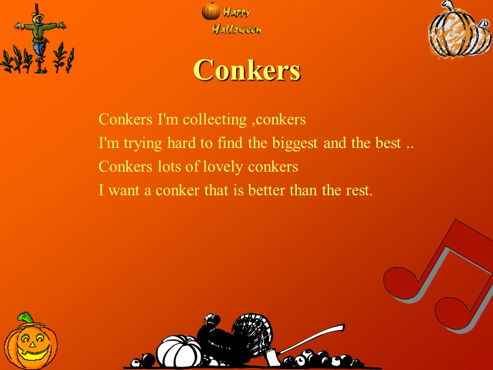 Conkers Conkers I m collecting ,conkers