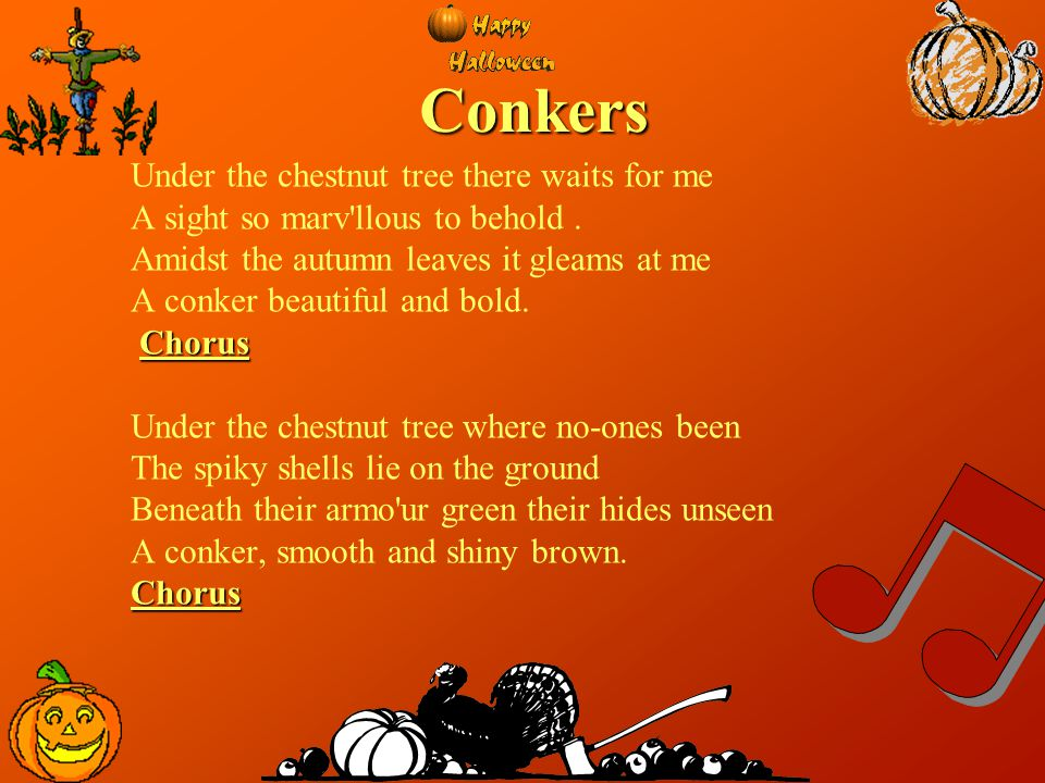 Conkers Under the chestnut tree there waits for me