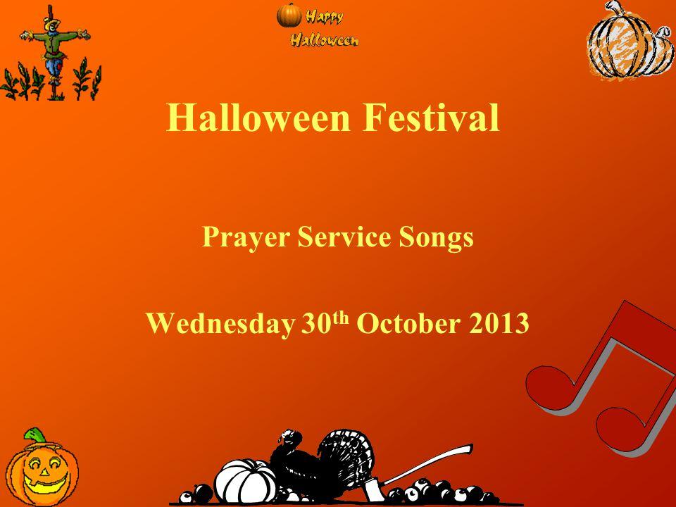 Prayer Service Songs Wednesday 30th October 2013