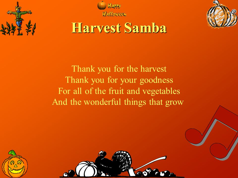 Harvest Samba Thank you for the harvest Thank you for your goodness