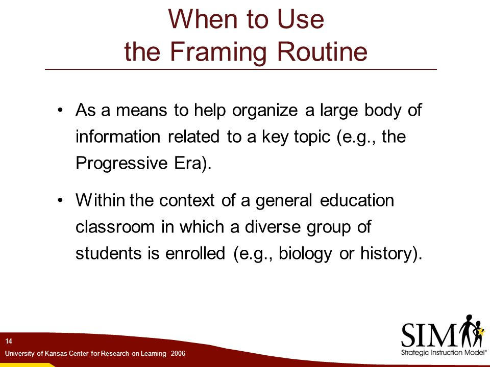When to Use the Framing Routine