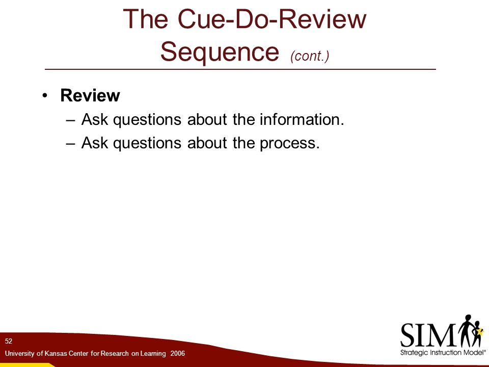 The Cue-Do-Review Sequence (cont.)