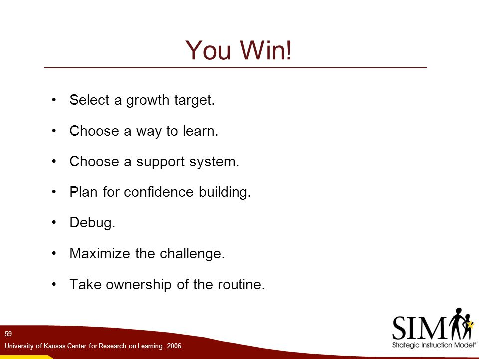 You Win! Select a growth target. Choose a way to learn.