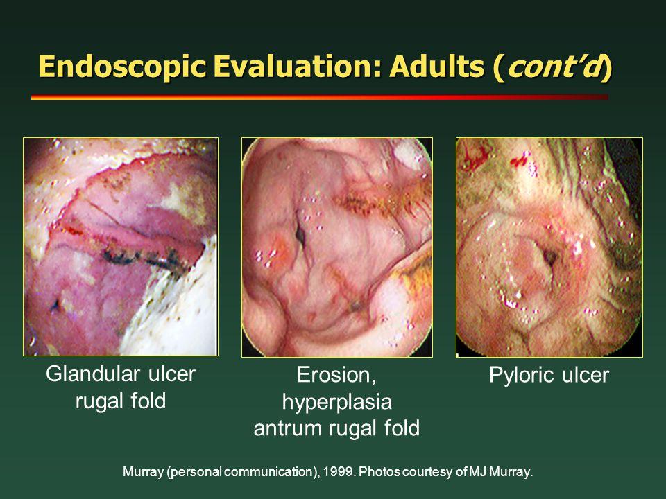 Endoscopic Evaluation: Adults (cont'd)