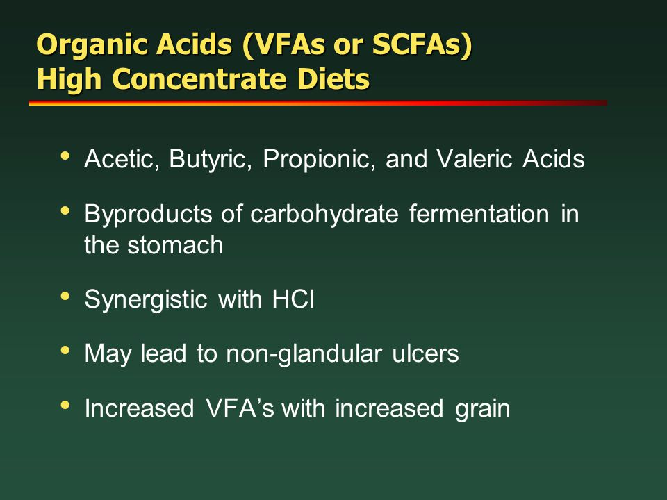 Organic Acids (VFAs or SCFAs) High Concentrate Diets