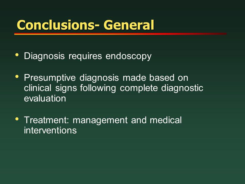 Conclusions- General Diagnosis requires endoscopy