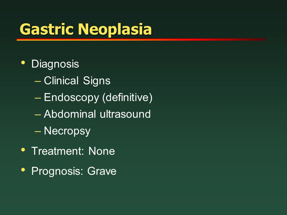 Gastric Neoplasia Diagnosis Clinical Signs Endoscopy (definitive)