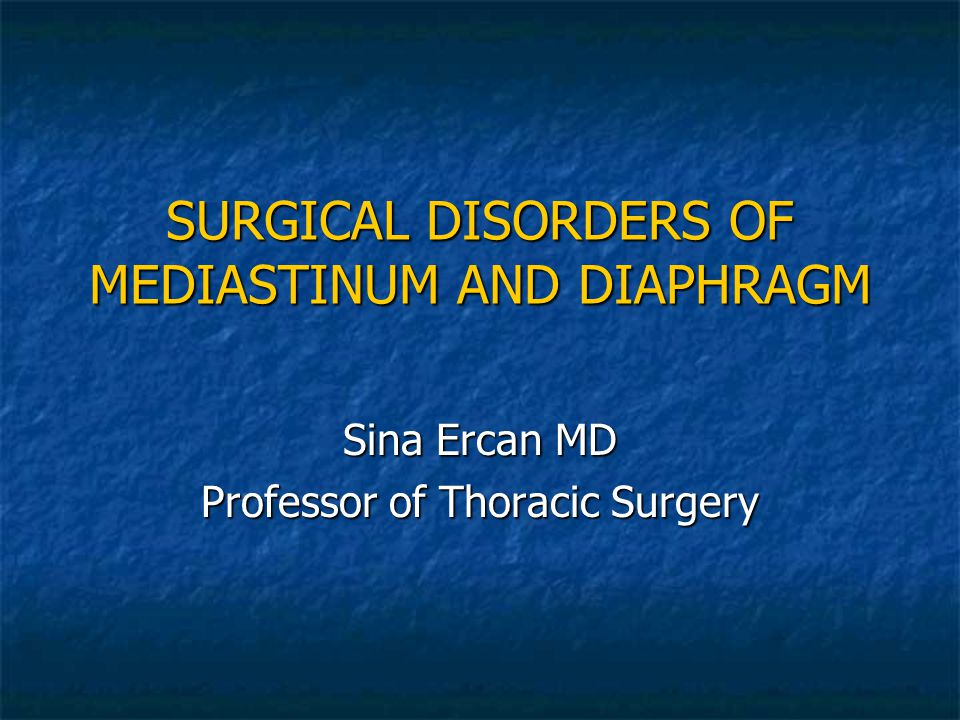 SURGICAL DISORDERS OF MEDIASTINUM AND DIAPHRAGM