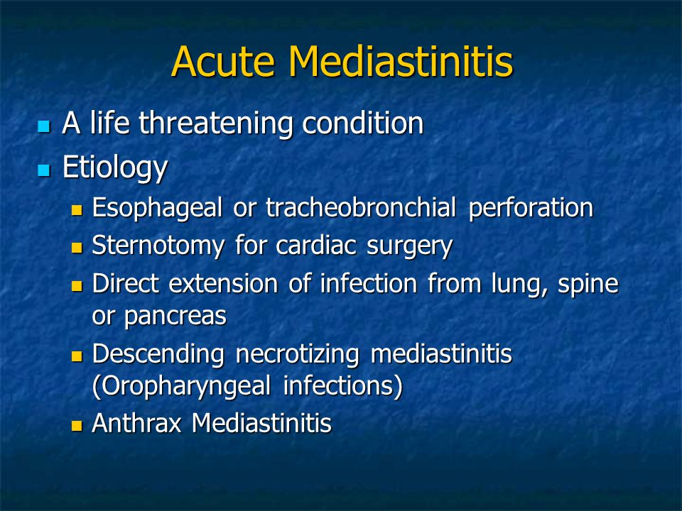 Acute Mediastinitis A life threatening condition Etiology