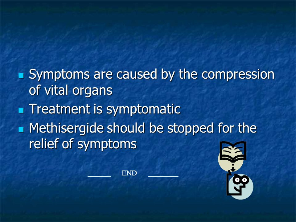 Symptoms are caused by the compression of vital organs