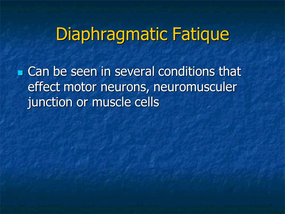 Diaphragmatic Fatique