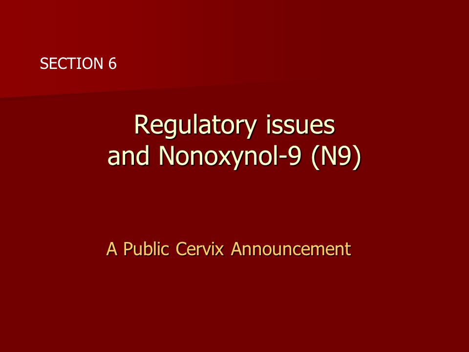 Regulatory issues and Nonoxynol-9 (N9)