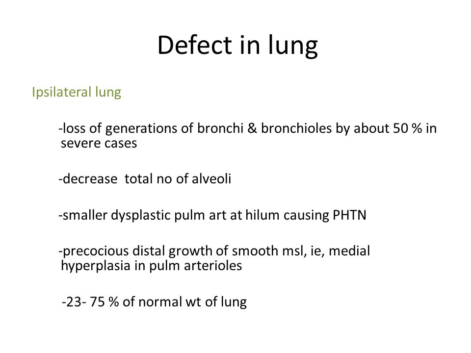 Defect in lung Ipsilateral lung