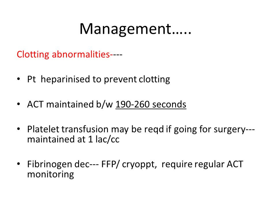 Management….. Clotting abnormalities----