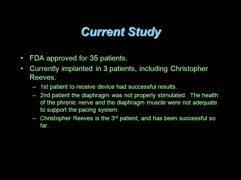 Current Study FDA approved for 35 patients.