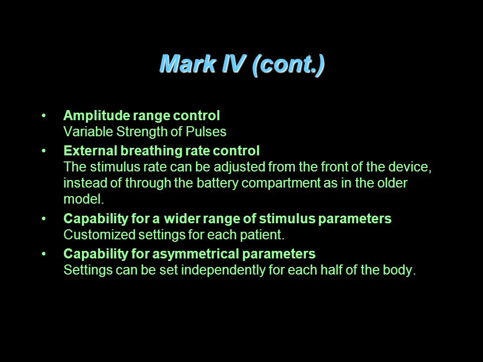 Mark IV (cont.) Amplitude range control Variable Strength of Pulses