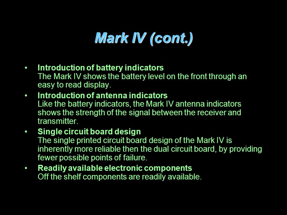 Mark IV (cont.) Introduction of battery indicators The Mark IV shows the battery level on the front through an easy to read display.