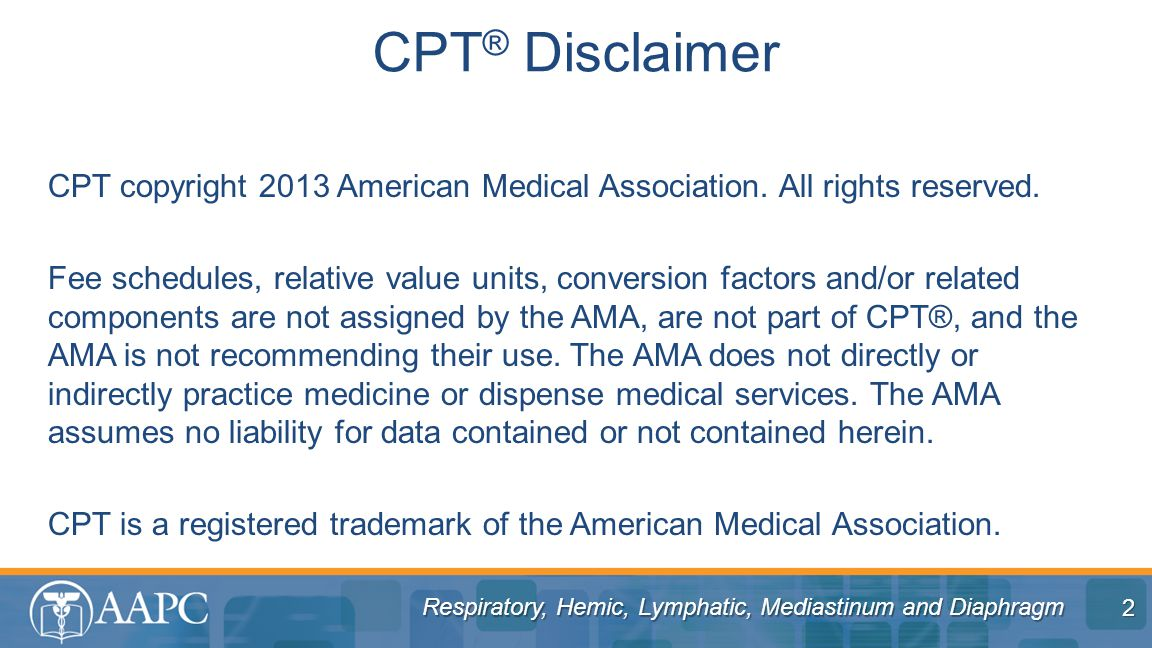 CPT® Disclaimer CPT copyright 2013 American Medical Association. All rights reserved.