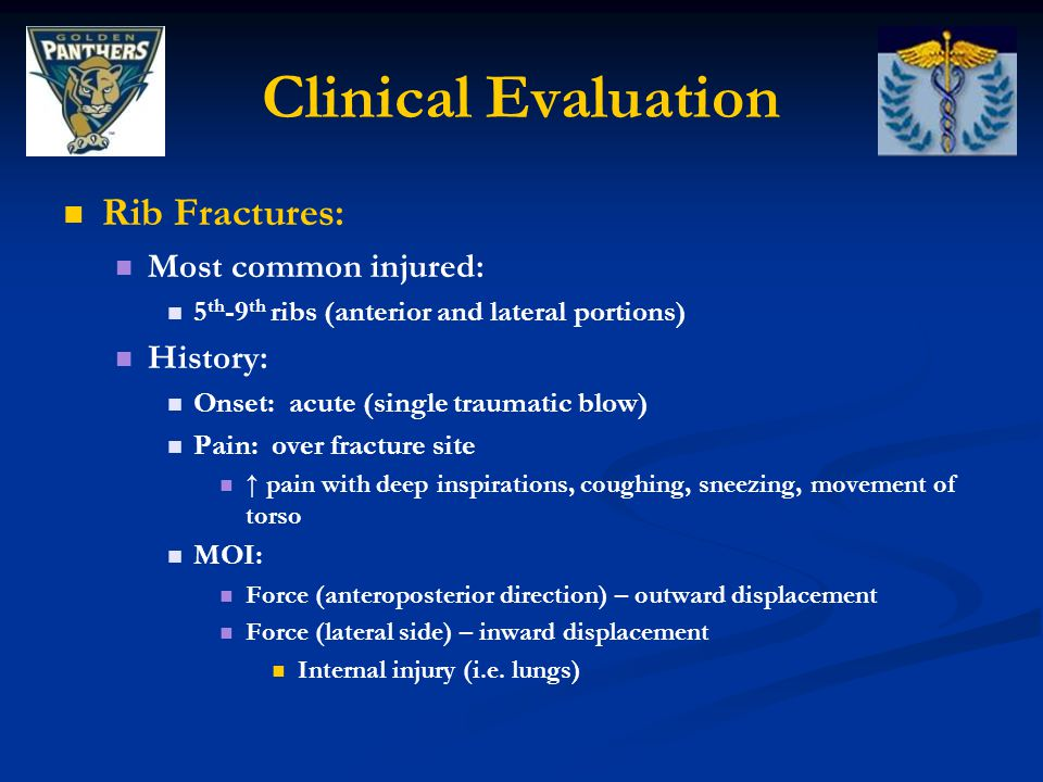Clinical Evaluation Rib Fractures: Most common injured: History: