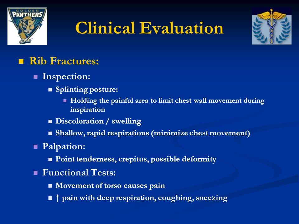 Clinical Evaluation Rib Fractures: Inspection: Palpation: