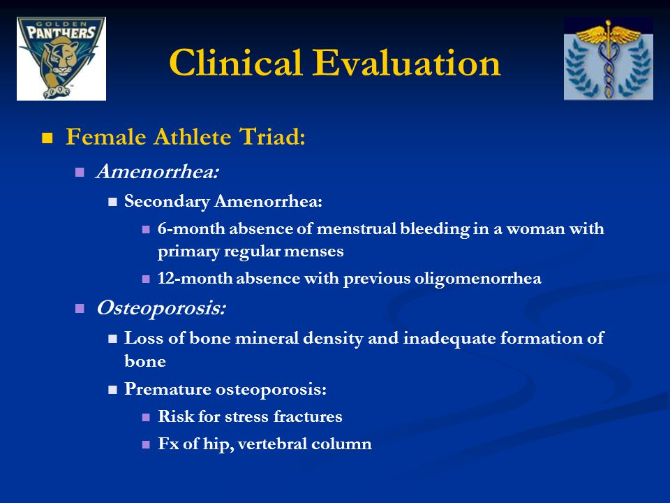 Clinical Evaluation Female Athlete Triad: Amenorrhea: Osteoporosis: