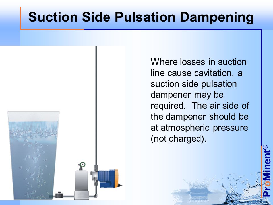 Suction Side Pulsation Dampening