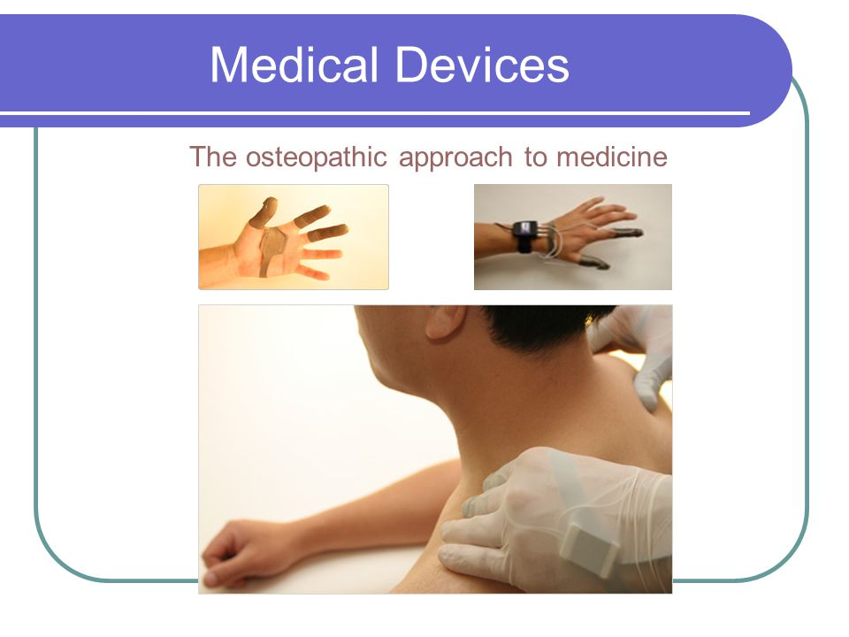 The osteopathic approach to medicine