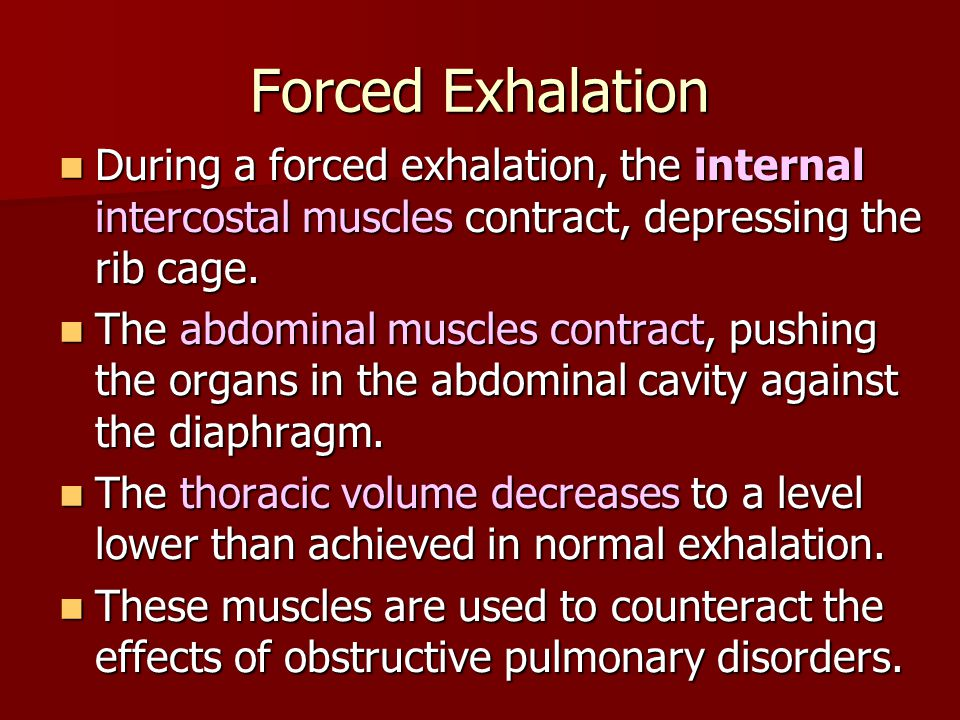 Forced Exhalation During a forced exhalation, the internal intercostal muscles contract, depressing the rib cage.