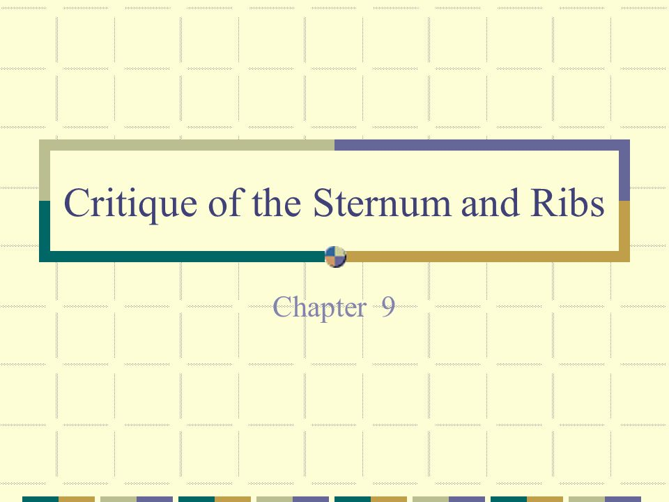 Critique of the Sternum and Ribs
