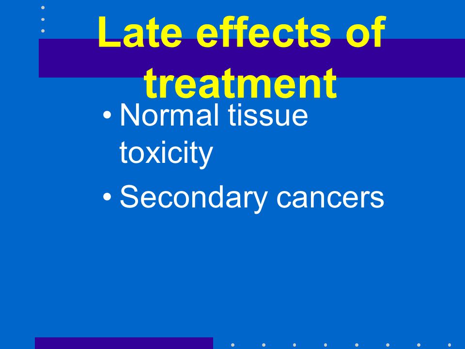 Late effects of treatment