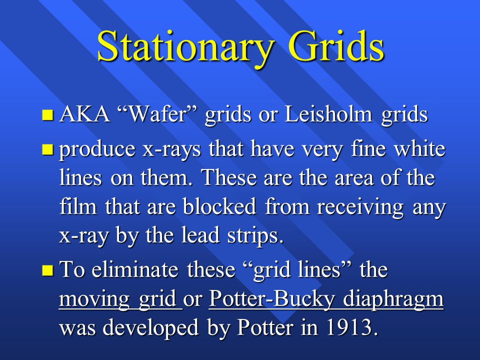 Stationary Grids AKA Wafer grids or Leisholm grids