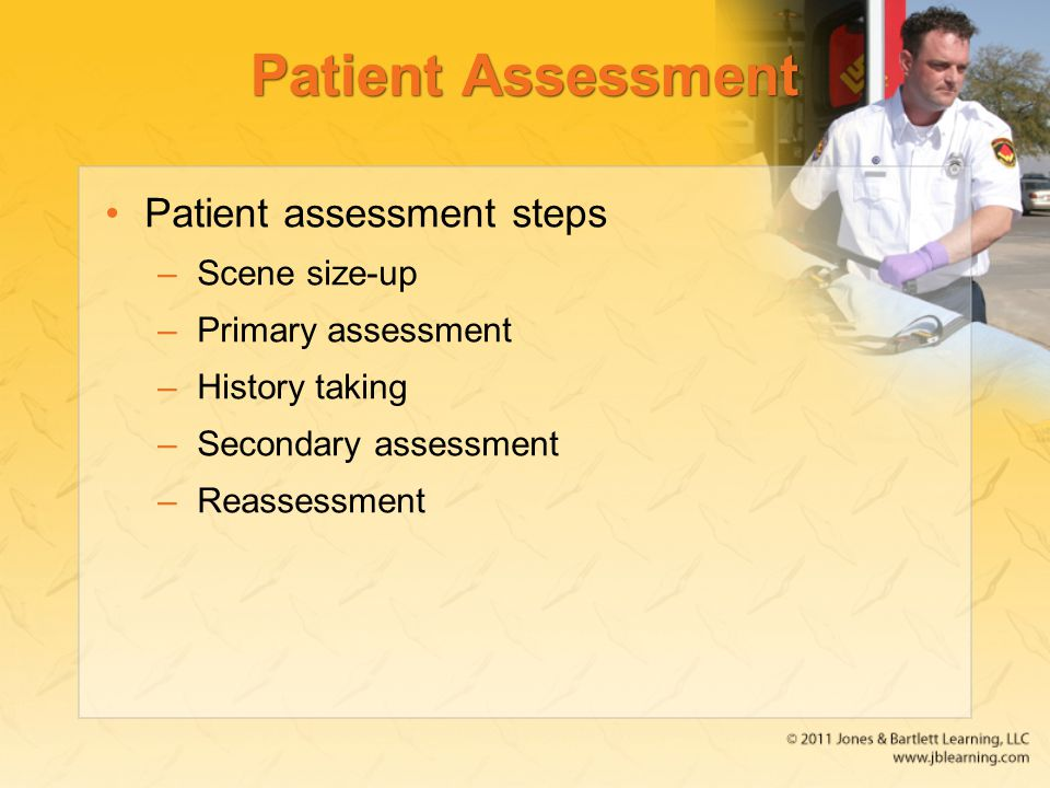 Patient Assessment Patient assessment steps Scene size-up