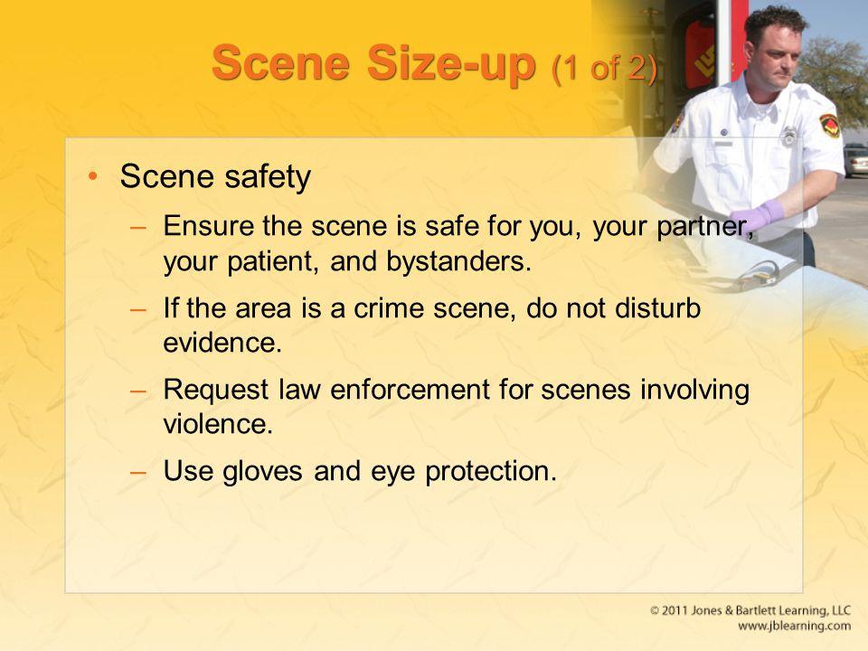 Scene Size-up (1 of 2) Scene safety