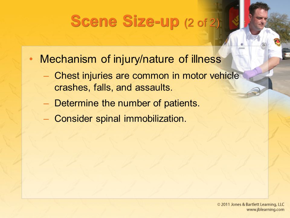 Scene Size-up (2 of 2) Mechanism of injury/nature of illness