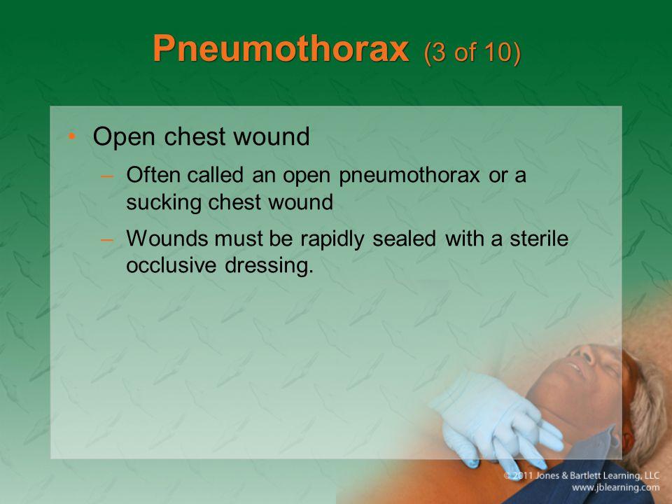 Pneumothorax (3 of 10) Open chest wound