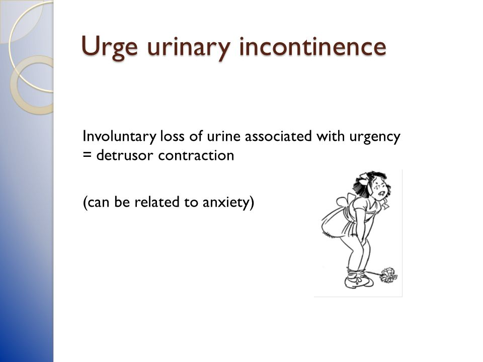 Urge urinary incontinence