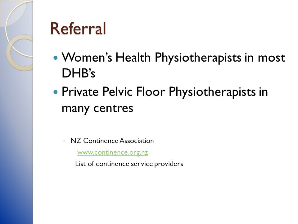 Referral Women's Health Physiotherapists in most DHB's