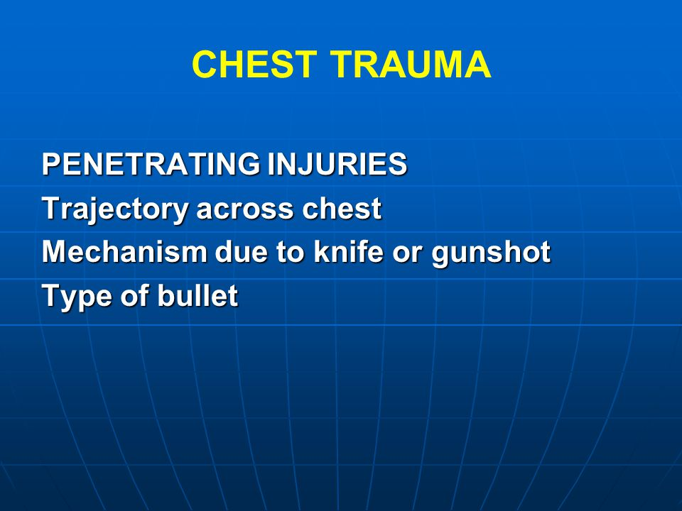 CHEST TRAUMA PENETRATING INJURIES Trajectory across chest