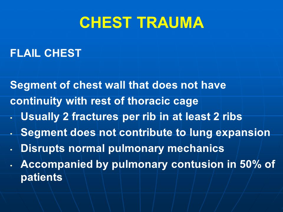 CHEST TRAUMA FLAIL CHEST Segment of chest wall that does not have