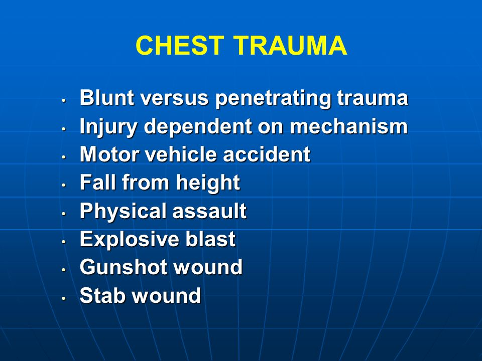 CHEST TRAUMA Blunt versus penetrating trauma