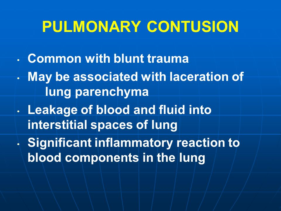 PULMONARY CONTUSION Common with blunt trauma
